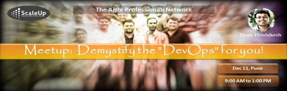 Book Online Tickets for DevOps Meetup - Demystify the DevOps for, Pune. After the great success of one day DevOps workshop conducted on Sept 03, 2016, we are back again as promised. With more energetic, dynamic, hands-on updated versions of DevOps workshops, enhanced as per your feedback, enriched with new knowledge, and