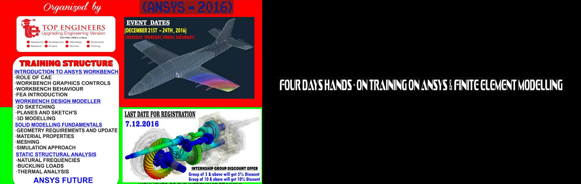 FOUR DAYS HANDS - ON TRAINING ON ANSYS and FINITE  ELEMENT MODELLING  (ANSYS - 2016)