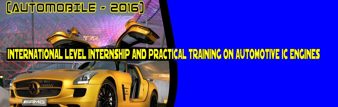 Book Online Tickets for INTERNATIONAL LEVEL INTERNSHIP AND PRACT, Chennai. INDIA'S LEADING SUMMER AUTOMOTIVE IC ENGINES INTERNSHIP TRAINING PROGRAM Organized by TOP ENGINEERS [India's leading educational service conducting firm] Under the auspices of TOP INTERNATIONAL EDUCATIONAL TRUST INTERNSHIP TRAINING STRUCT