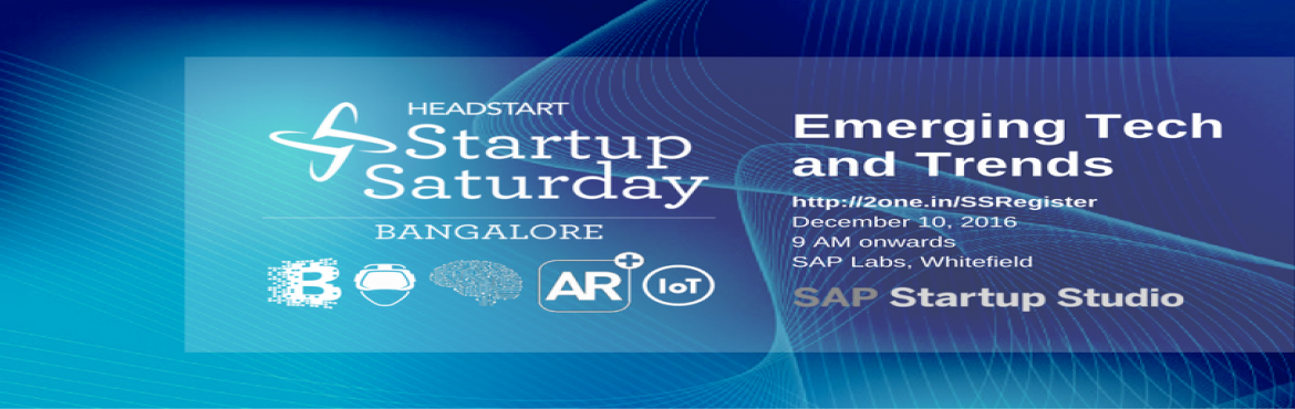 "Book Online Tickets for Startup Saturday BLR: Emerging Tech and , Bengaluru. We are happy to announce the December 2016 edition of Startup Saturday Bangalore themed: ""Emerging Tech and Trends"". We will have speakers many of the emerging sectors such as - Virtual Reality, Artificial Intelligence, Augmented Reality,"