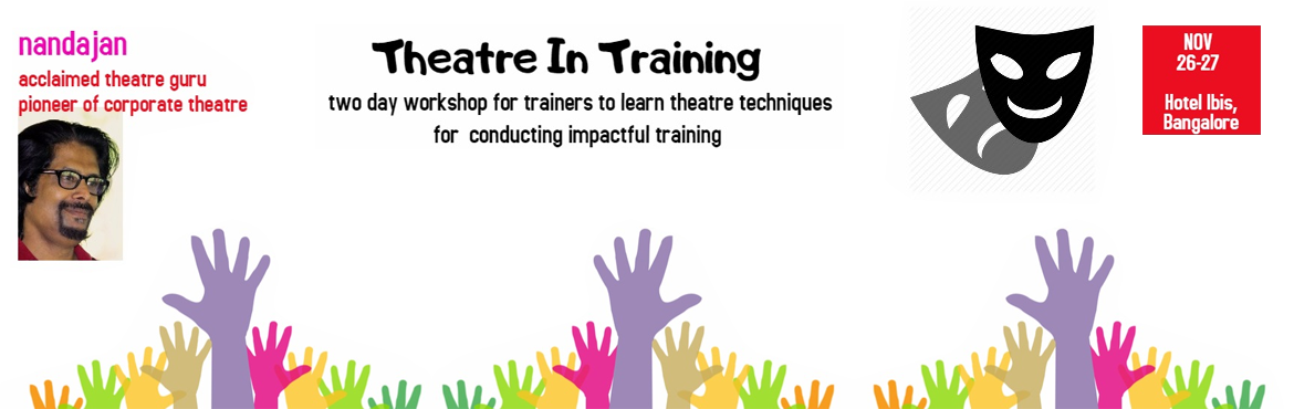 Book Online Tickets for A workshop For Theater in Training, Bengaluru. \
