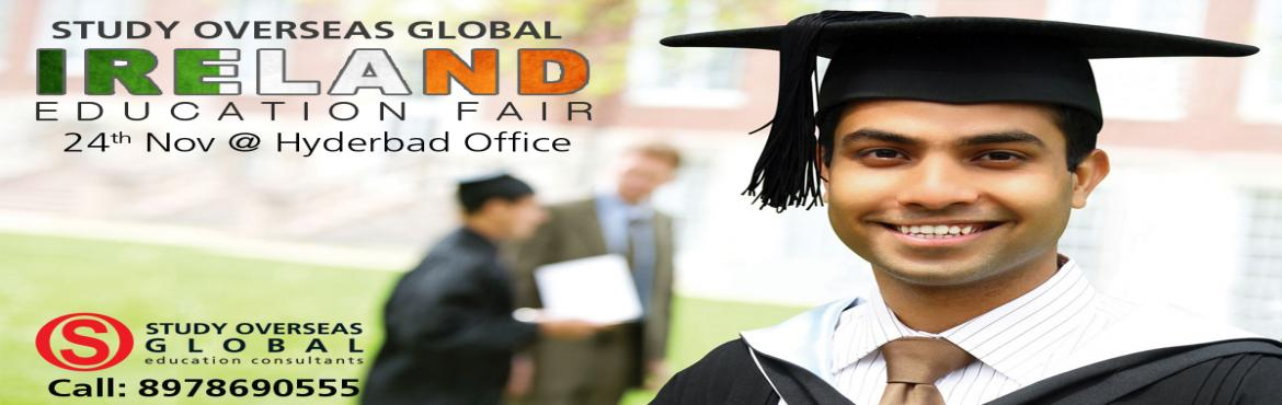 Book Online Tickets for IRELAND EDUCATION FAIR- Study Overseas G, Hyderabad. We invite you to attend Study Overseas Global – IRELAND EDUCATION FAIR on Thursday, 24th November at our Hyderabad and explore the options for higher studies in Ireland which comes under Top 10 World ranking and meet with admissions officers an