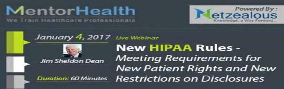 Book Online Tickets for New HIPAA Rules - Meeting Requirements f, Sonoma. Overview: New changes modifying the HIPAA Privacy and Security Regulations are going into place to meet the privacy and security mandates within the HITECH Act in the American Recovery and Reinvestment Act of 2009. The changes include establishing ne