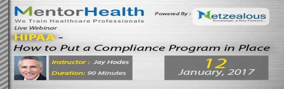 Book Online Tickets for HIPAA - How to Put a Compliance Program , Fremont. Overview: Being in compliance with HIPAA involves not only ensuring you provide the appropriate patient rights and controls on your uses and disclosures of protected health information, but you also have the proper policies and procedures in place. I