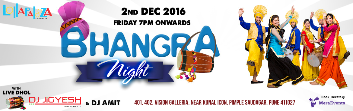 Book Online Tickets for Bhangra Night 2016, Pune. Featuring:  a) Live Dhol  b) Photobooth   Artist: DJ Jigyesh featuring Dj Amit
