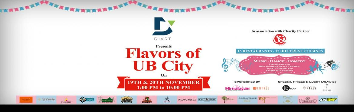 Book Online Tickets for DIVRT presents Flavors of UB City, on 19, Bengaluru. DIVRT presents \'Flavors of UB City\', a celebration of the city\'s finest restaurants, entertainers and artists. Over the weekend, 15 of UB City\'s restaurants will be presented as pop-ups, offering the best of world cuisine. Not limited to food alo