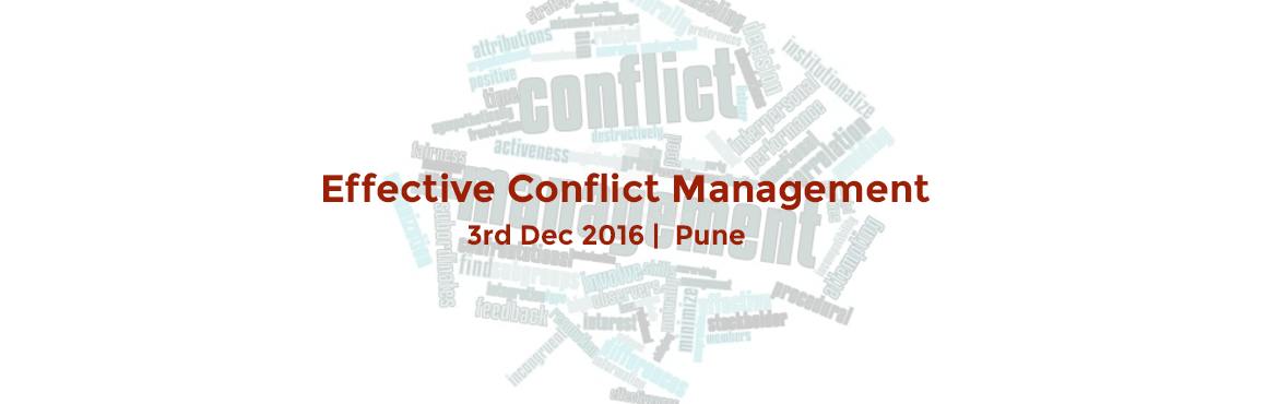 Book Online Tickets for Effective Conflict Management, Pune. Free Registration..Click this link: https://goo.gl/H28zVJAt this workshop you would:1. Be able to identify the 8 main causes for conflict.2. Understand impact of unresolved conflicts on work/business.3. Get insight into improvement areas specific to