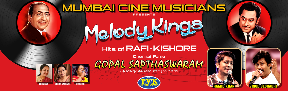 Book Online Tickets for Melody Kings - Hits of Md Rafi and Kisho, Chennai.  Mumbai Cine Musicians Presents\