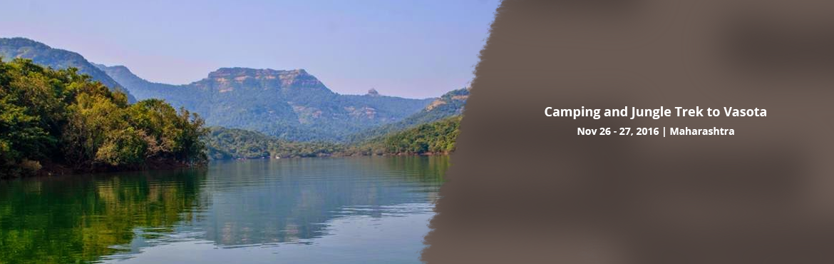 Book Online Tickets for Camping and Jungle Trek to Vasota Copy, Vasota. Batch 1: 22 & 23 Oct, 2016Batch 2: 26 & 27 Nov, 2016Cost: 1600/- ppDifficulty: EasyEndurance: MediumVasota:It was famously defended by Tai Telin a mistress of Pant Pratinidhi a killedar of the fort when he was captured.Vasota fort is attribut