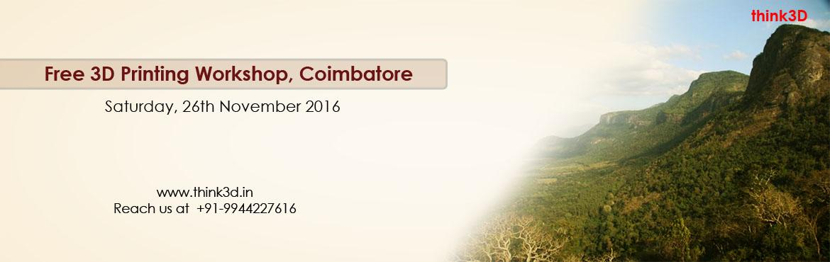 Book Online Tickets for Free 3D Printing Workshop, Coimbatore   , Coimbatore. think3D is conducting a free 3D printing workshop in Coimbatore, Tamil Nadu on November 26th,2016. This workshop is for all those inquisitive about3D printing technology. There will be a live demo of 3D printer in action. The session is c