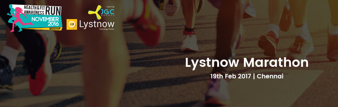 Book Online Tickets for LystNow Marathon, Chennai.  Lystnow Marathon  Health is reflection of one\'s overall physical, mental and social wellness . It is a quality of life that enables the individual to live the most and serve the best. It is a state of relatively equilibrium of body form and functio