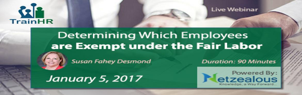 Webinar on Determining Which Employees are Exempt under the Fair Labor