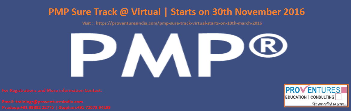 Book Online Tickets for PMP - Project Management Professional Ne, Hyderabad. Proventures India the best Project Management Training center in Hyderabad Starting a new Batch for PMP Training from  November 30th and complete the course by February 8th Weekly sessions on Wednesday evenings between 7:30 PM to