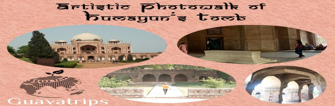 Artistic Photo Walk of Humayun Tomb