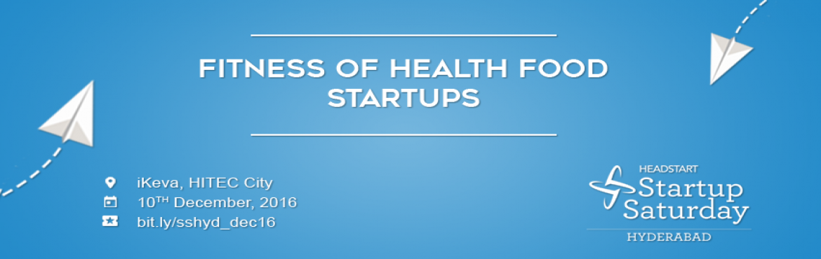 "Book Online Tickets for Startup Saturday Hyderabad December 2016, Hyderabad. Theme - Fitness of Health Food Startups  Agenda - Theme: Fitness of Health Food StartupsIt is Health that is the real Wealth"" is the quote we often heard from wise people. With the rapid changes in life style and eating habits mo"