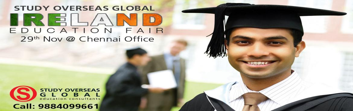 Book Online Tickets for Study Overseas Global IRELAND EDUCATION , Chennai. We invite you to attend Study Overseas Global – IRELAND EDUCATION FAIR on Tuesday, 29th November at our Chennai office and explore the options for higher studies in Ireland which comes under Top 10 World ranking and meet with admissions officer