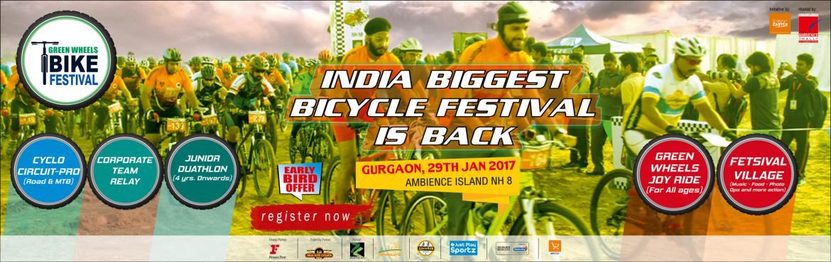 Book Online Tickets for GREEN WHEELS BIKE FESTIVAL, Gurugram. INDIA\'S BIGGEST CYCLING FESTIVAL IS BACK !! RIDE ON THE GREENEST CIRCUIT OF NCR ON 29TH JAN 2017 AT AMBIENCE ISLAND, AMBIENCE MALL, NH8, GURGAON. ENJOY AN ACTIVE AND HEALTHY SUNDAY WITH YOUR FAMILY AND BE A PART OF VARIETY OF RIDES. FOR THE ONES NOT