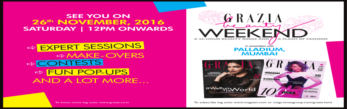 2nd Edition of Grazia Beauty Weekend on 26th November at Palladium, Lower Parel
