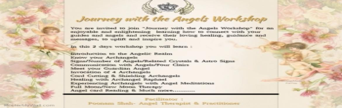 Book Online Tickets for Journey with the Angels Workshop copy, Mumbai. The intention of this workshop is to bring you information about members of the angelic realm, including: Archangels & Guardian Angels. With this knowledge you will be able to develop your abilities to listen to and trust the Divine and the Angel