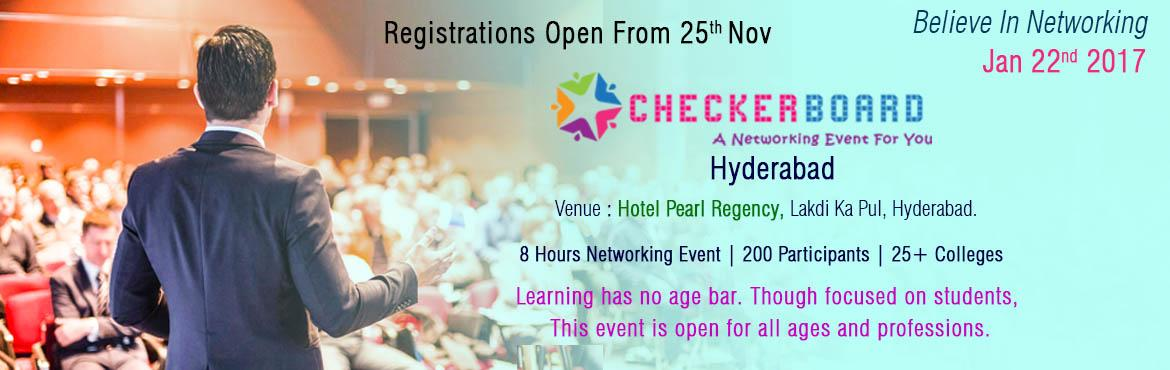 Book Online Tickets for CheckerBoard Hyderabad, Hyderabad.          Corporate Networking is evident in the events happening in Hyderabad Eco-system. Like every other thing which has developed in the 21st Century, this event is that extra thing added to the most energetic part of everyone's life- Colleg