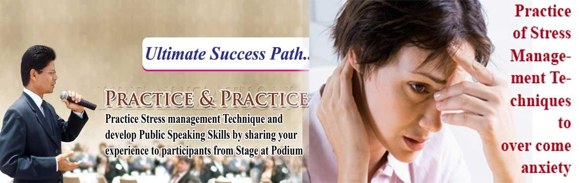 Book Online Tickets for Career Upgrade Training to overcome anxi, Hyderabad. You will practice stress management techniques through some mental exercise to over come anger, worry and anxiety.Then you will share your experience to all the participants by coming on the stage from podium to become a better communicator and Publi