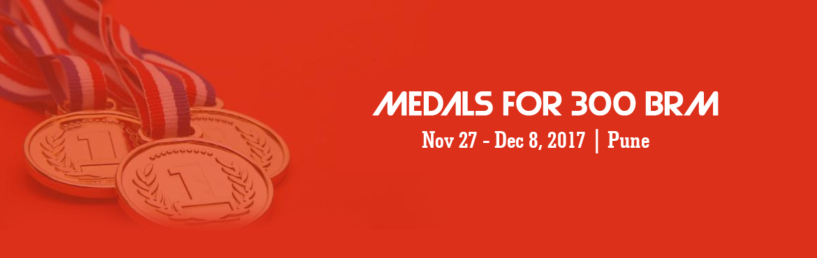 Book Online Tickets for Medals for 300 BRM - 27 November 2016 , Pune. Moving on, medal fees will need to be paid online only before deadline.No cash payments will be accepted. If you are unable to do so, then you will get medals (if available) on spot payment during Medal Ceremony