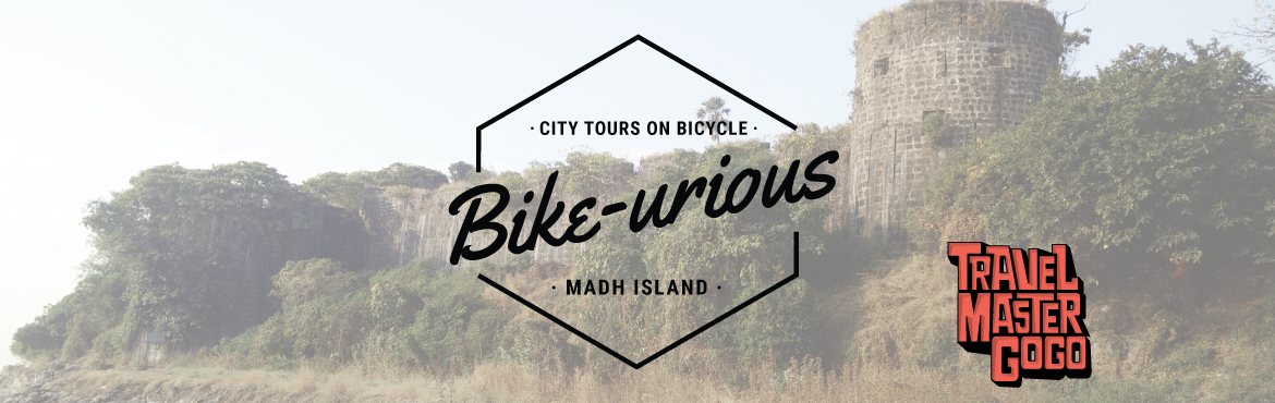 Book Online Tickets for Bike-urious - Trail of Madh Island, Mumbai. We're hopping back on the saddle. And this time, we're moving away from the hustle and bustle of the city. We're cycling through the land of beaches, history, culture and some of Mumbai's original fishing villages, inhabited b
