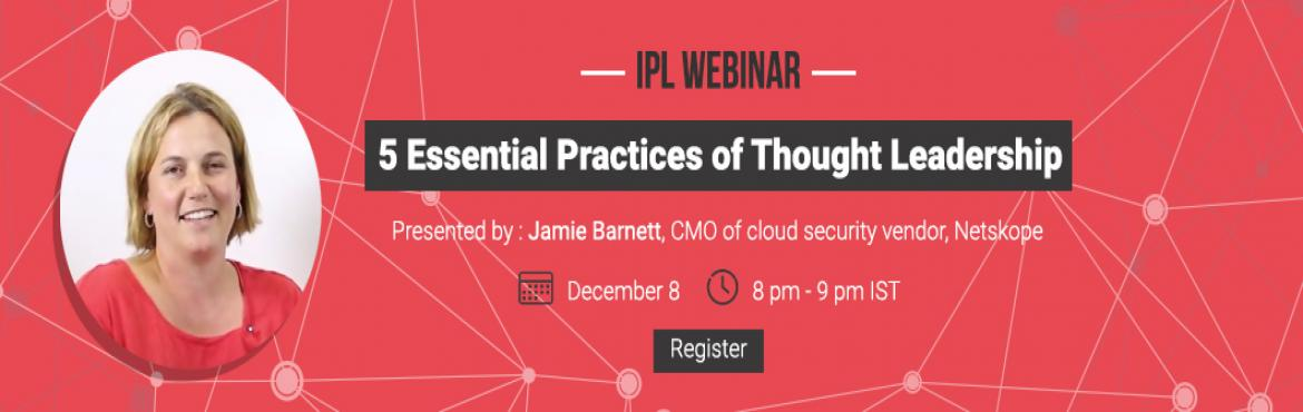 IPL Webinar: 5 Essential Practices of Thought Leadership