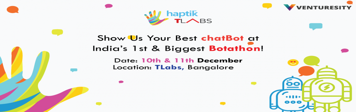 Book Online Tickets for Indias first Botathon, Bengaluru. 2016 has been the year ofchat bots! It is a paradigm shift from the GUI to a whole new interface of getting things done. It represents a true smartphone firstinterface,and part of the unstoppable shift to all things AI. Facebook say