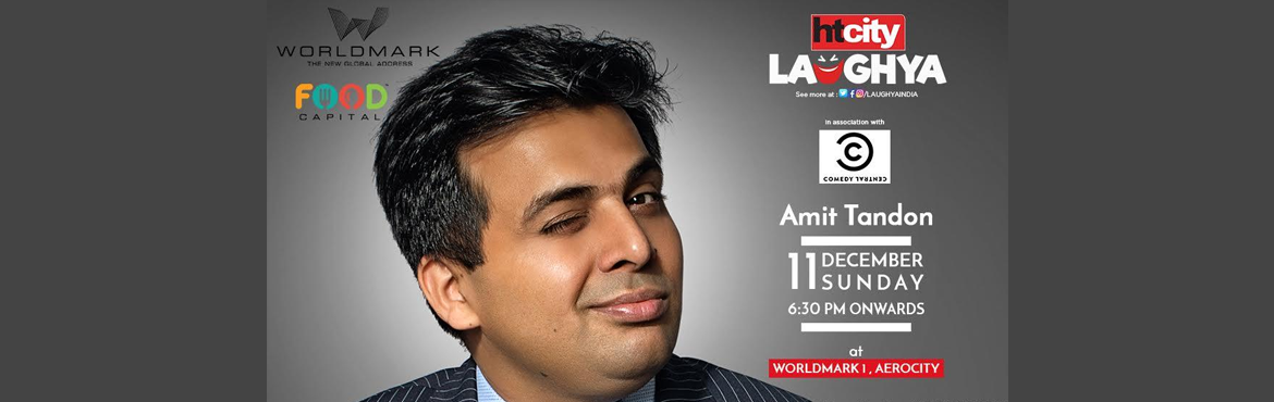 Book Online Tickets for HT City Laughya with Amit Tandon Live at, NewDelhi. Amit Tandon is known as \'the married guy\' in the stand-up comedy circuit. After two kids and one marriage, he realized it couldn\'t get any worse and took to comedy. He dedicates all his jokes to his wife. If you have watched him on youtu