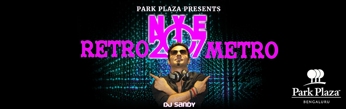The extreme fun and fantasy energetic and rocking party Retro to Metro by DJ Sandy Bollywood Style setup and get pampered with unlimited food wines an