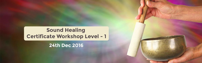 Sound Healing Certificate Workshop Level - 1