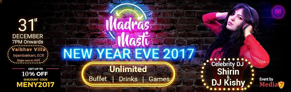 Book Online Tickets for New Year Event 2017 - Madras Masti, Chennai. A new year gala event in Chennai like never before. Come, join the fun and frolic with us at Madras Masti - New year 2017 celebration. An evening full of exciting performances, finger licking food and drinks. The euphoria is going to be contagious an