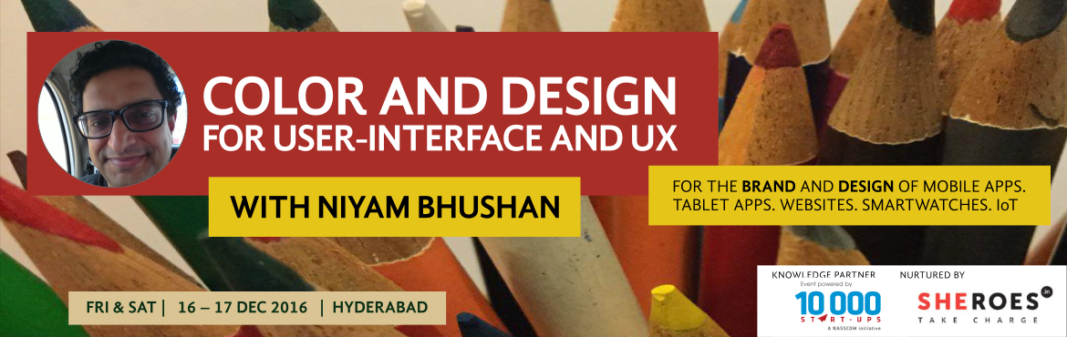 Two-day workshop on Color and Design for User-Experience. For mobile and tablet apps, web, UI, Internet-of-things (IoT). Hyderabad, Telangana, Andhra