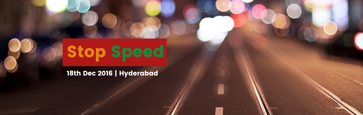 Book Online Tickets for Stop Speed , Hyderabad. 41% of the accidents happen because of speeding!  Stop speed is an initiative to build awareness about safe riding and support the lives of people who have lost their loved ones in such incidents.