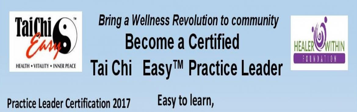 Become a Certified Tai chi Easy Practice Leader. IIQTC First time in India.