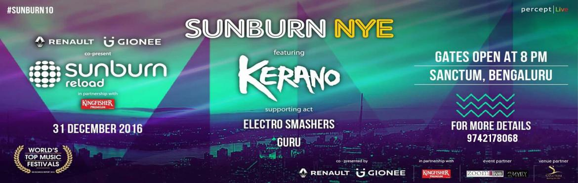 Book Online Tickets for Sunburn NYE 2017 with Kerano and Electro, Bengaluru. Smash in to 2017 in style as we have a Big Bang Party at the classy nightclub in Bangalore! with lots of fun and frolic. Sanctum's hosting the best New Year's party with the stunning 'Beatsmiths' Electro Smashers & Tousif.