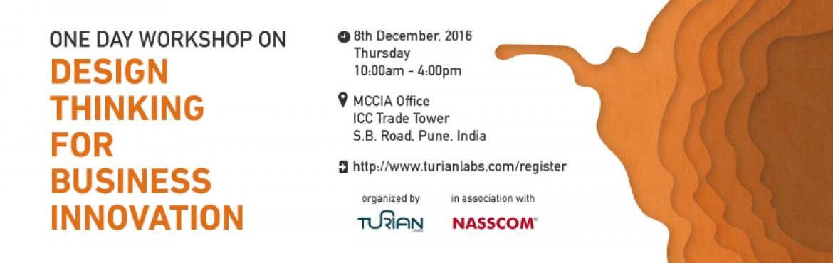 Book Online Tickets for Design Thinking for Business Innovation,, Pune. One Day Workshop Design Thinking for Business Innovation in Pune - in association with NASSCOM Design Thinking is increasingly becoming a necessity to offer innovative services, products and retain the competitive advantage. According to Gartner