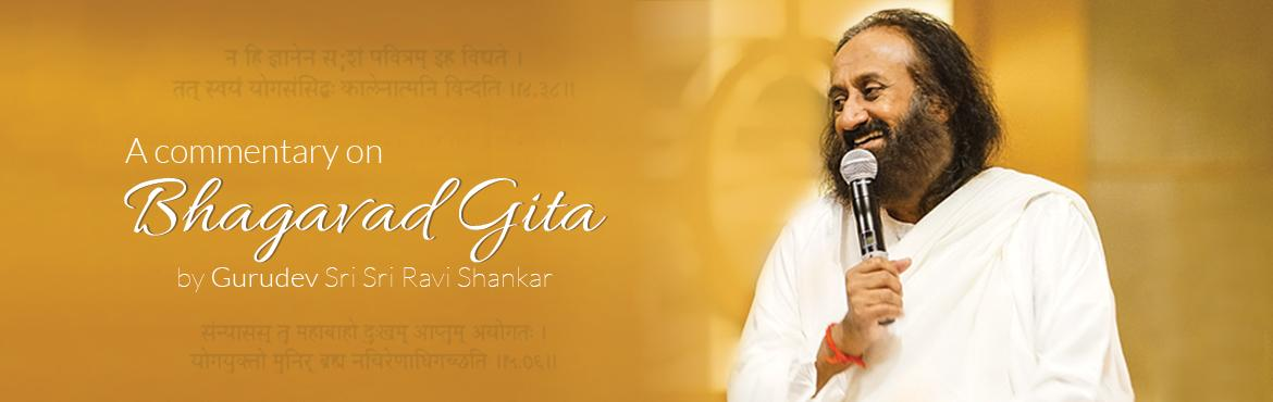 Book Online Tickets for Bhagavad Gita Chapter 12 by Gurudev, Bengaluru. Bhagavad Gita Chapter 12 by Gurudev Sri Sri Ravi Shankar in hindi. Date : 27,28, 29 Jan 2017 Recorded video will be availble for viewing till 15 Feb 2017.
