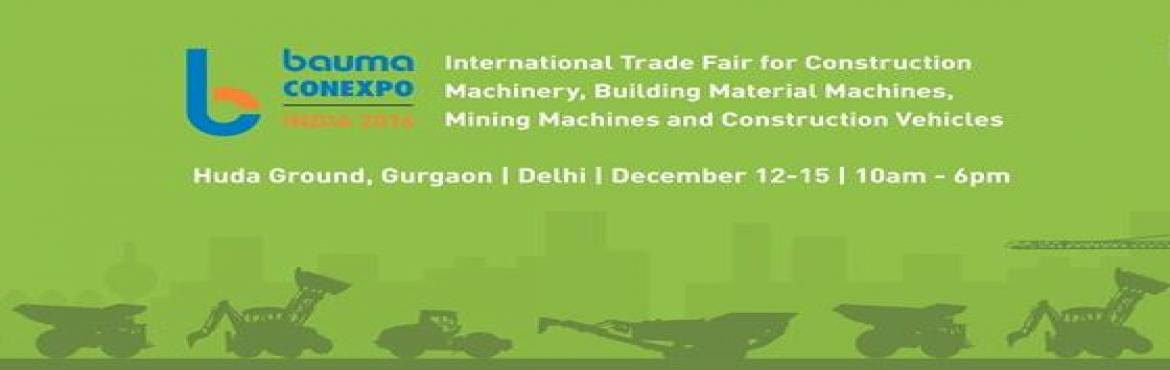 Book Online Tickets for Bauma Conexpo India 2016 , Gurugram. Bauma Conexpo is an essential group for the Indian construction equipment industry and is the entryway for worldwide ventures to the Indian market. It is the International Trade Fair for Construction Machinery, Building Material Machines, Mining Mach