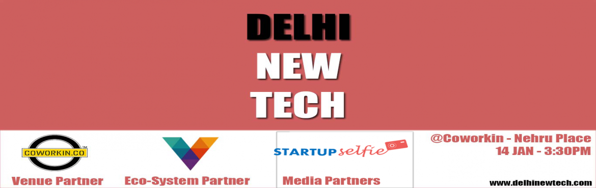 Book Online Tickets for Delhi New Tech DNT1 - Startups Pitch And, NewDelhi. Delhi New Tech is a monthly event where the Delhi\'s newest technology startups get the chance to demo what they\'ve been working on so passionately!  The startups get a platform to practice, refine and perfect their startup pitches and you can