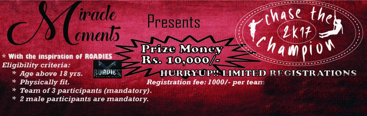 Book Online Tickets for Chase The Champion 2k17 , Hyderabad. *A mini obstacle course/run. * Fun filled event. *Power boosting tasks. *Its a team based challenge.*Every team must have 3 participants.*There are 2 phases and 1 final phase off.*10 teams will be participating for each phase.*Obstacle course -