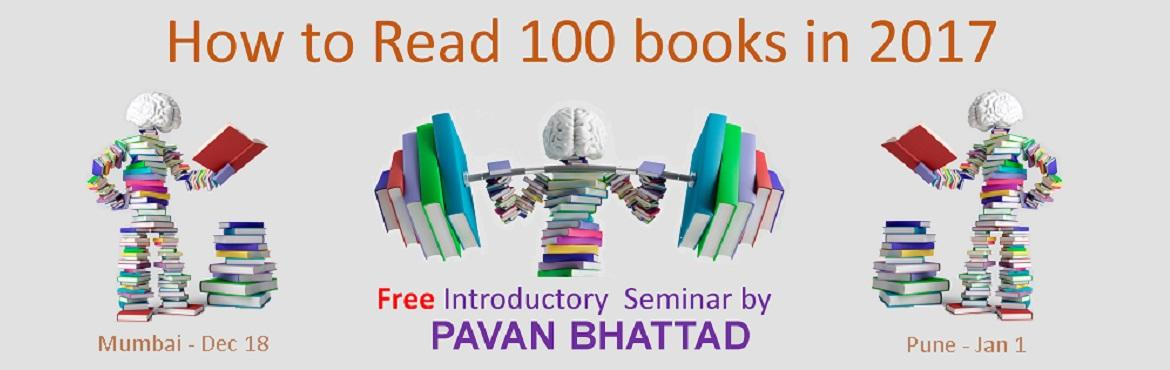 Book Online Tickets for How to Read 100 Books in 2017, Pune. How to Read 100 books in 2017 Do you avoid reading because it is a slow and boring process? Are you an avid reader and want to read even more? Do you have a pile of unread books? Is slow reading killing you? This time do NOT let your New Year Resolut