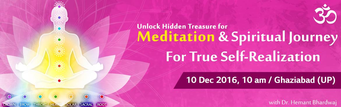 Book Online Tickets for Unlock Hidden Secrets for Meditation and, Ghaziabad. Success Path to spiritual growth and materialistic growth in life. Meditation for Spiritual Journey Meditation in Materialistic Journey Spiritual Journey Success for True Self-realization Why Meditation ?        &nb