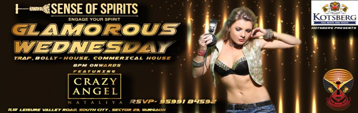 Book Online Tickets for Glamorous Wednesday with crazy Angel, Gurugram. You will just wanna wake up all night and groove to her music. Don\'t miss the opportunity to be a part of our glamorous wednesday with Dj Crazy Angel playing non stop Trap, Bolly-House and Commercial Music this Wednesday only at Sense Of Spirit