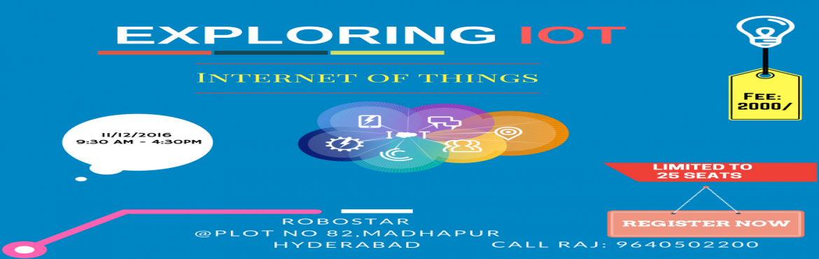 Book Online Tickets for Workshop on Internet of Things , Hyderabad. IOT [INTERNET OF THINGS]  This workshop is mainly aimed to create awareness on IOT by giving Hands-on experience of building an IOT application.  Target Audience: Anyone who want to explore IOT.   Workshop Contents: Morning se
