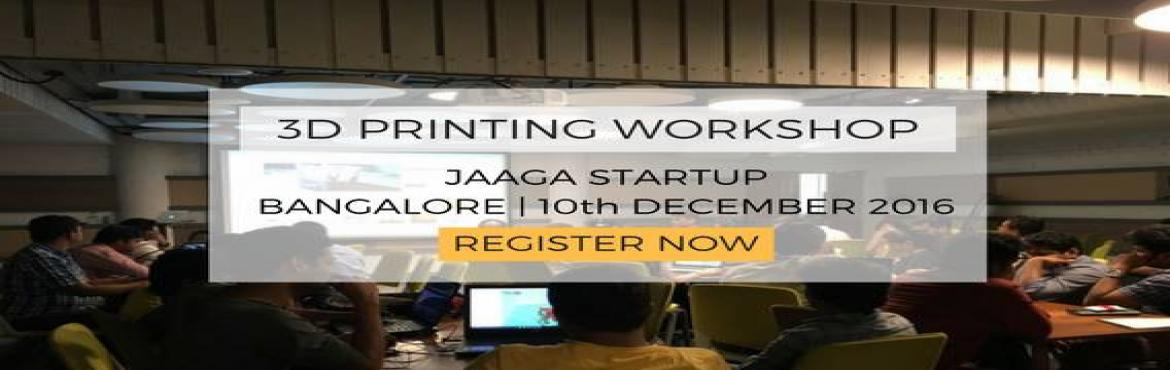 3D Printing Workshop - Bangalore