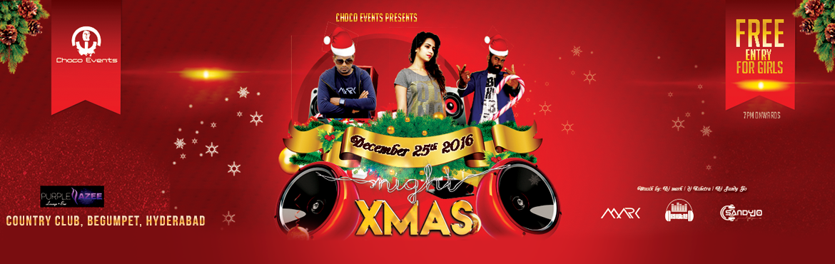 Book Online Tickets for Choco Events Night XMAS, Hyderabad.  ✦✦☆☆☆ Choco Events ☆☆☆✦✦ PRESENTS       Choco Events Night XMAS        Spinning the Best of Bollywood & House Music with Twist of Commercial and trance by         DJ Mark   DJ Kshetra   DJ SANDY       DJ R