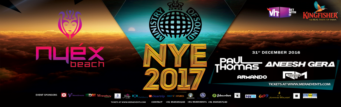 Book Online Tickets for MINISTRY OF SOUND Goa NYE17 at Nyex Beac, Anjuna. NYE 2017 at Nyex Beach Club Ticket prices include Unlimited Premium Alcohol & Appetizers.