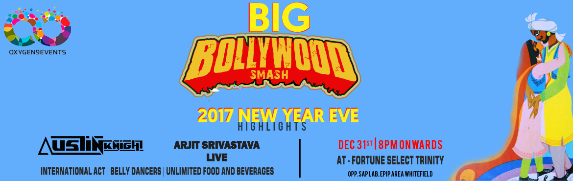 Book Online Tickets for Big Bollywood Smash NYE 2017  : Fortune , Bengaluru. Join us for a toast this New year\'s Eve. After the success of repeated Events at Fortune Hotel, we bring you yet another one of our Shockers. Arjit Srivastav Live, Dj Austin Knight with Bollywood, international Dancers from Ukrai